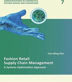 Fashion Retail Supply Chain Management: A Systems Optimization Approach PDF