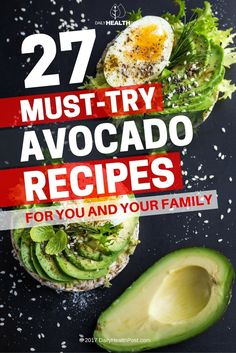27 Must-Try Avocado Recipes for You and Your Family