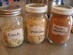 Make your own Ranch, Dry Onion Soup Mix and Taco Seasoning and store in small mason jars....This is soooo much HEALTHIER than those you ...