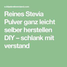 Reines Stevia Pulver ganz leicht selber herstellen DIY – schlank mit verstand