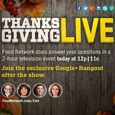#ThanksgivingLive starts at 12p|11c.   Get your Turkey Day questions ready and ask them below!