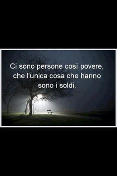 #frasi: Son personas tan pobres, que lo único que tienen es dinero