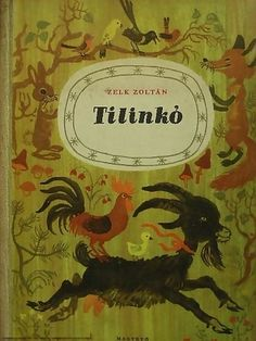 Zelk Zoltán: Tilinkó Vintage Kids, Vintage Children's Books, Illustrations, Cover, Movie Posters, Film Poster, Vintage Children, Popcorn Posters, Illustration