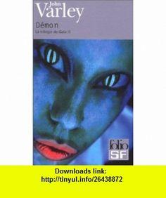 La trilogie de Ga�a, tome 3  D�mon (9782070419180) John Varley, Jean Bonnefoy , ISBN-10: 2070419185  , ISBN-13: 978-2070419180 ,  , tutorials , pdf , ebook , torrent , downloads , rapidshare , filesonic , hotfile , megaupload , fileserve