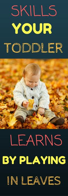 Fall is here and it is time to enjoy the cooler weather with your toddler.  Increase your toddler's language or refine their motor skills with simple outside play!
