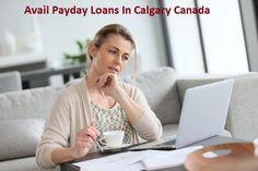 Payday Loans In Calgary Canada- Bridge Your Deep Financial Gap