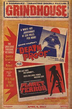 I love the 'Grindhouse' movie posters. That retro, grungy style is cool.