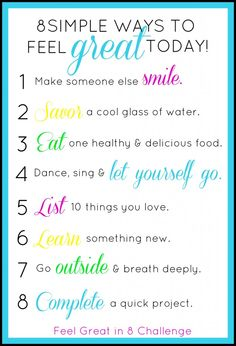 8 Simple Ways to Feel Great TODAY