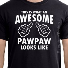 This is what an awesome Pawpaw looks like by signaturetshirts