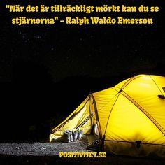 """Positivitet.se""""När det är tillräckligt mörkt kan du se stjärnorna"""" - Ralph Waldo Emerson #positivity #positivitet #sweden #sverige"""
