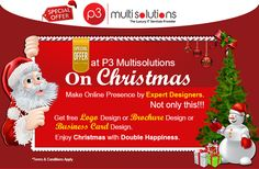 Are you planning to hang a socks on Christmas tree for the growth of business. For growth you need to take action also. Get design or redesign your website with latest patterns and get free brochure. Now your business will say Thank you and merry Christmas to you.Mail us info@p3multisolutions.com to avail this offer.