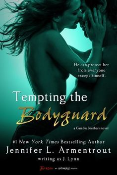 Stuck In Books: Tempting the Bodyguard (Gamble Brothers, by J. Lynn (A. Jennifer L Armentrout) ~ Tour Stop Nex York, Books To Read, My Books, English, Romance Novels, Love Book, Book Lists, Bestselling Author, Audio Books