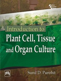 Introduction to Plant Cell, Tissue and Organ Culture by [Purohit, Sunil D.]