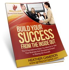 Build Your Success From the Inside Out with Heather Cameron