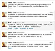 Some of Taylor's best tweets. The last one is my fave because it reminds me of myselft.