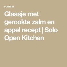 Glaasje met gerookte zalm en appel recept | Solo Open Kitchen