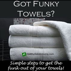 Got Funky Towels? How to clean your towels!