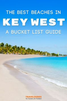 Ready to hit up the best beaches in Key West? There's a few to choose from, so we've listed which ones are the best to help you choose.   TravelDudes #KeyWest #Florida #Beaches   key west vacation   key west florida   key west florida vacation   key west beaches   key west things to do   key west florida beaches Key West Beaches, Key West Vacations, Florida Vacation, Florida Beaches, Bucket List Life, Aztec Ruins, Key West Florida, Plan Your Trip, Guide Book