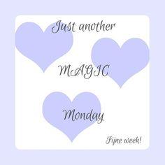It's just another magic Monday ;-) #fijnedag #maandag #nieuweweek #positief #omdenken