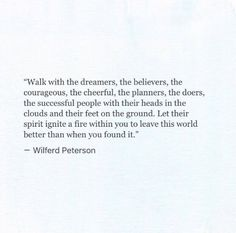 """""""Walk with the dreamers, the believers ..."""""""