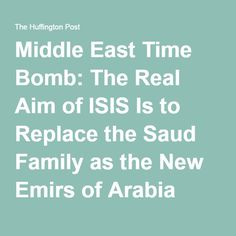 Middle East Time Bomb: The Real Aim of ISIS Is to Replace the Saud Family as the New Emirs of Arabia