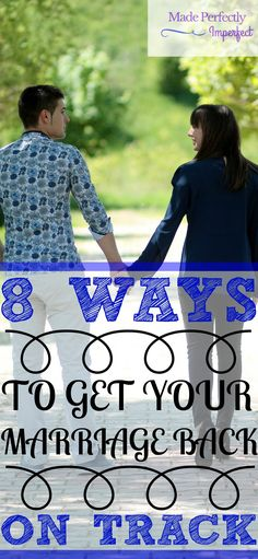 Marriage is beautiful, but can also become tough from time to time. These 8 Clear-Cut ways will help any marriage get back on track!