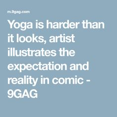 Yoga is harder than it looks, artist illustrates the expectation and reality in comic - 9GAG