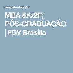 MBA / PÓS-GRADUAÇÃO | FGV Brasília