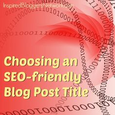 Choosing a Title for Your Blog Post - Inspired Bloggers Network