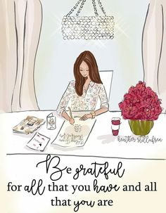 be grateful for all that you have...
