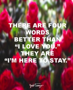 """29 Marriage Quotes That Will Get You Through Even The TOUGHEST Times  'There are four words better than """"I love you."""" They are """"I'm here to stay."""""""" — Unknown  When times get tough, look to these for the encouragement you need to survive marriage and avoid divorce.  (Click on the photo to find more marriage quotes, divorce quotes and expert advice on YourTango.com)"""