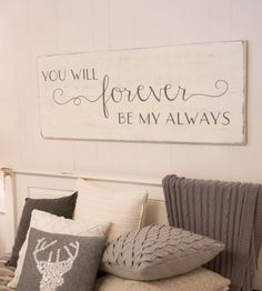 Hand painted wood sign, You will forever be my always. This is a very large sign. Great for in a bedroom above a headboard.  *This sign is appx. 48 wide x 18.5 high. *The lettering is hand painted. *The base is a distressed antique white. *The lettering is a charcoal gray. *It includes a sturdy wire hanger already installed on the back. *If youd like to purchase more than one sign from my shop, I will package your signs together, (sizes permitting) and refund you whatever extra you paid on…