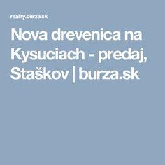 Nova drevenica na Kysuciach - predaj, Staškov | burza.sk