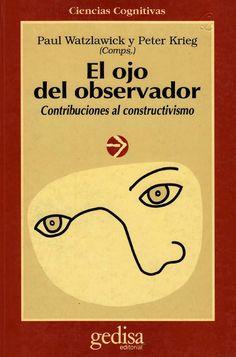 WATZLAWICK eta al El ojo del observador.pdf I Love Books, Leo, My Love, Cover, Ideas, Sociology, Proposals, Science, Shooting Guard