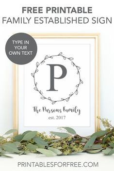 Make your own family established sign with this free printable sign. The text on the sign is editable so that you can personalize it for your family. Free Printable Monogram, Printable Place Cards, Free Printable Stationery, Printable Wall Art, Free Printables, Established Family Signs, Cricut Monogram, Letter Wall Decor, Diy Crafts How To Make