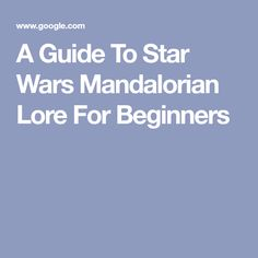 A Guide To Star Wars Mandalorian Lore For Beginners Mandalorian Cosplay, Everything, Star Wars, Stars, Sterne, Starwars, Star, Star Wars Art