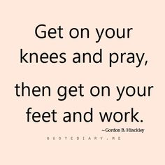 knees and pray Spiritual People, Religious People, Favorite Quotes, Best Quotes, Awesome Quotes, Frame Of Mind, God Loves Me, Words Of Encouragement, Good Advice