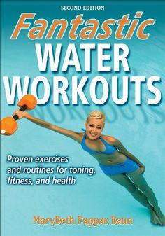 Have fun, get fit, and stay healthy with Fantastic Water Workouts.With more than 130 exercises that use the natural resistance of water, you will improve your body's composition and tone, strengthen muscles, increase aerobic and muscular endurance, and improve flexibility, coordination, and agility—all with...