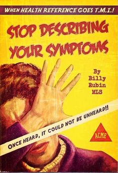 Stop Describing Your Symptoms | Professional Library Literature | dime novel parodies