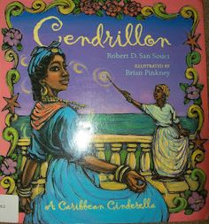 Cendrillon: A Carribean Cinderella: Fairy Tales in Different Cultures - Culturally diversity