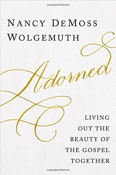 A Wise Woman Builds Her Home: NEW RELEASE: Adorned Book and Giveaway!