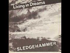 Sledgehammer - Living In Dreams
