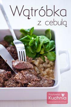 Wątróbka z cebulą, delikatna, miękka i soczysta.  http://pozytywnakuchnia.pl/watrobka-z-cebula/  #obiad #kuchnia #przepis