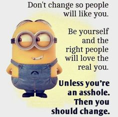 Don't change unless you're a.............