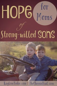 Hope for the moms of strong-willed boys. <3