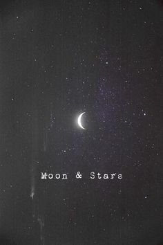 the moon and stars will always have my full attention