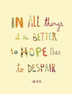 hope > despair