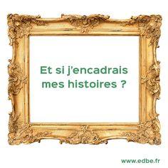 #edbe #encadrer #histoires