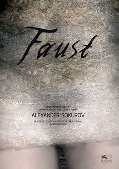 Faust (2011) Faust is a 2011 Russian film directed by Alexander Sokurov. Set in the 19th century, it is a free interpretation of the Faust legend and its literary adaptations by Johann Wolfgang von Goethe and Thomas Mann. The dialogue is in German. The film won the Golden Lion at the 68th Venice International Film Festival.