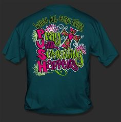 Sweet Thing Funny When All Else Fails Pray Until Something Happens Push Cross Christian Girlie Bright T-Shirt